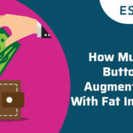 How Much Is Buttock Augmentation With Fat Injection?
