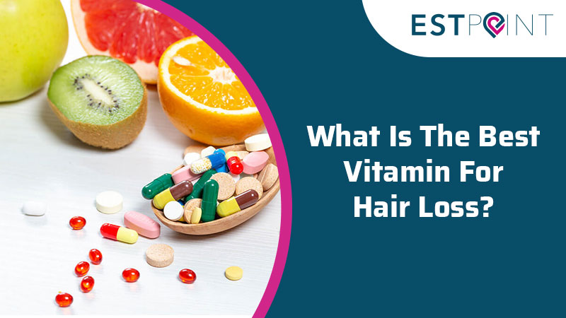 What Is The Best Vitamin For Hair Loss?
